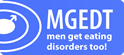 MGEDT is a national based organisation dedicated to raising awareness, campaigning and supporting the needs of those affected by eating disorders in males.